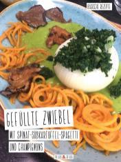 Rezept - Gefüllte-Zwiebel mit Spinat, Süßkartoffel-Spagetti und Champignons - Simply Kochen Sonderheft Basenfasten mit Andrea Sokol