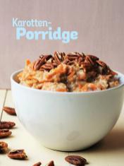 Rezept - Karotten-Porridge - Simply Kochen Sonderheft Frühstücksrezepte