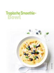 Rezept - Tropische Smoothie-Bowl - Simply Kochen Sonderheft Frühstücksrezepte