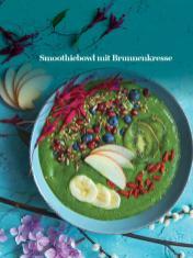 Rezept - Smoothiebowl mit Brunnenkresse - Healthy Vegan Sonderheft - Vegan Jahrbuch