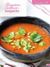 Rezept - Tomaten-Erdbeer-Gazpacho - Simply Backen Sonderheft Erdbeeren – 01/2020
