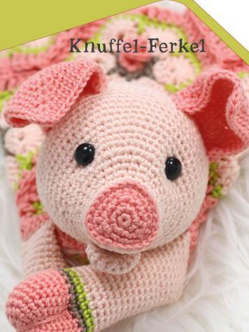Häkelanleitung - Knuffel-Ferkel - Simply Häkeln Best of Amigurumi & Friends 01/2020
