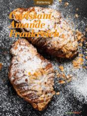 Rezept - Croissant Amande Frankreich - Besser Backen mit Tommy Weinz Vol. 2 – 04/2020