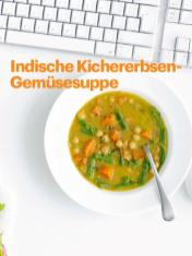 Rezept - Indische Kichererbsen-Gemüsesuppe - Vegan Food & Living – 05/2020
