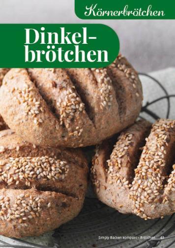 Rezept - Dinkelbrötchen - Simply Backen Kompakt Brötchen 02/2021
