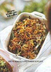 Rezept - Grüne Bohnen und Tahini-Auflauf - Vegan Food & Living Kompakt – 01/2021