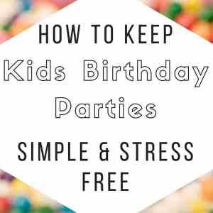 Stress Free Simple Kids Birthday Party Ideas
