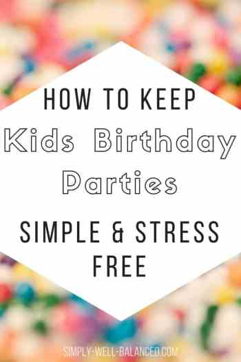 10 Moms share the best simple kids birthday party ideas for a totally stress free celebration. Kids birthday parties don't have to leave you feeling stressed out and overwhelmed. Check out these easy party ideas so you can enjoy the day and create lasting memories. #kidsbirthday #easypartyideas #partyplanning