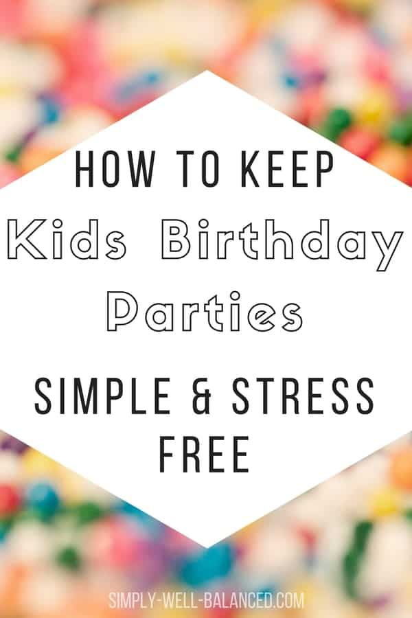 Stress Free Simple Kids Birthday Party Ideas