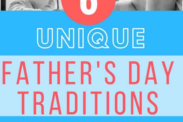 Unique Father's Day Traditions from Around the World