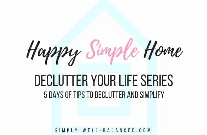 Declutter your life series