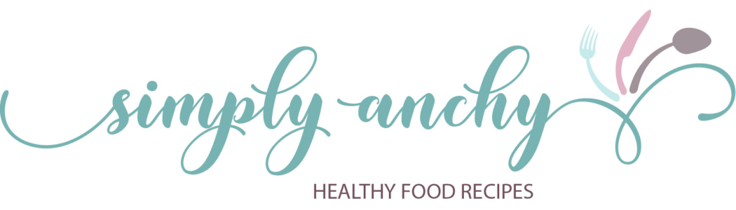 Healthy Food Recipes | simplyanchy.com