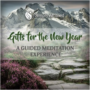 Gifts for the New Year - A Guided Meditation Experience