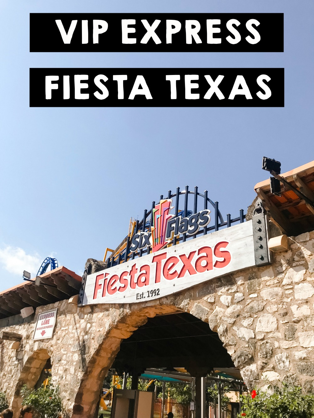 Vip Express At Fiesta Texas Simply Being Mommy
