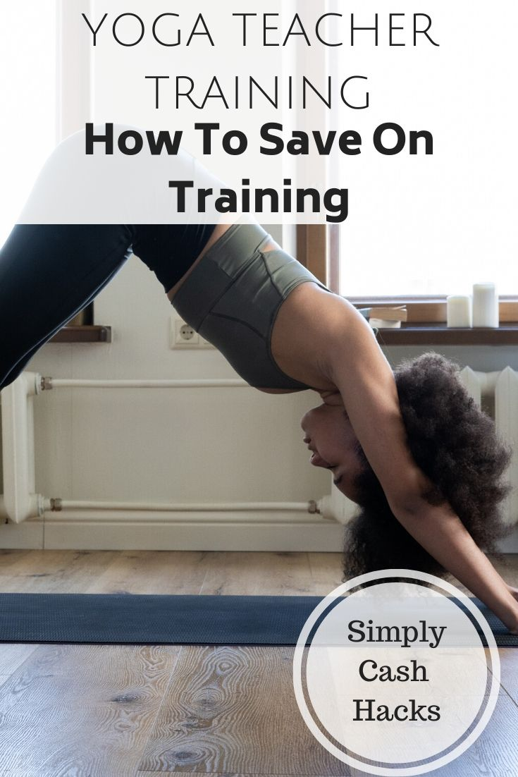 Yoga Teacher Training: How To Save On Training