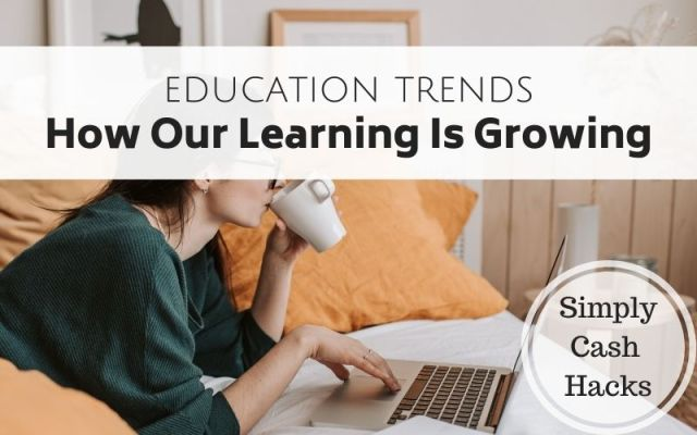 Education Trends: How Our Learning Is Growing