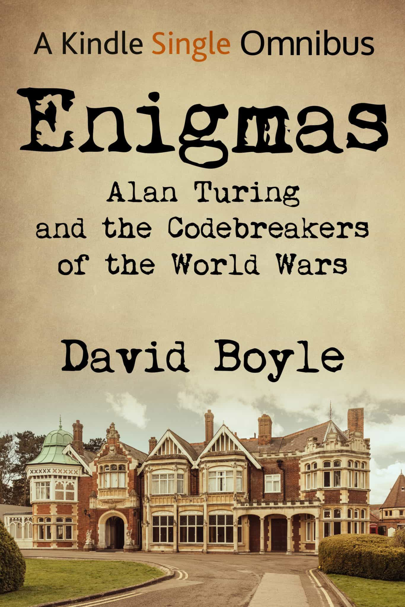 Enigmas: Alan Turing and the Codebreakers of the World Wars
