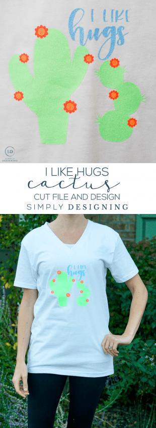 I Like Hugs Cactus Cut File with tshirt design idea - this cute and funny cactus design makes the cutest shirt