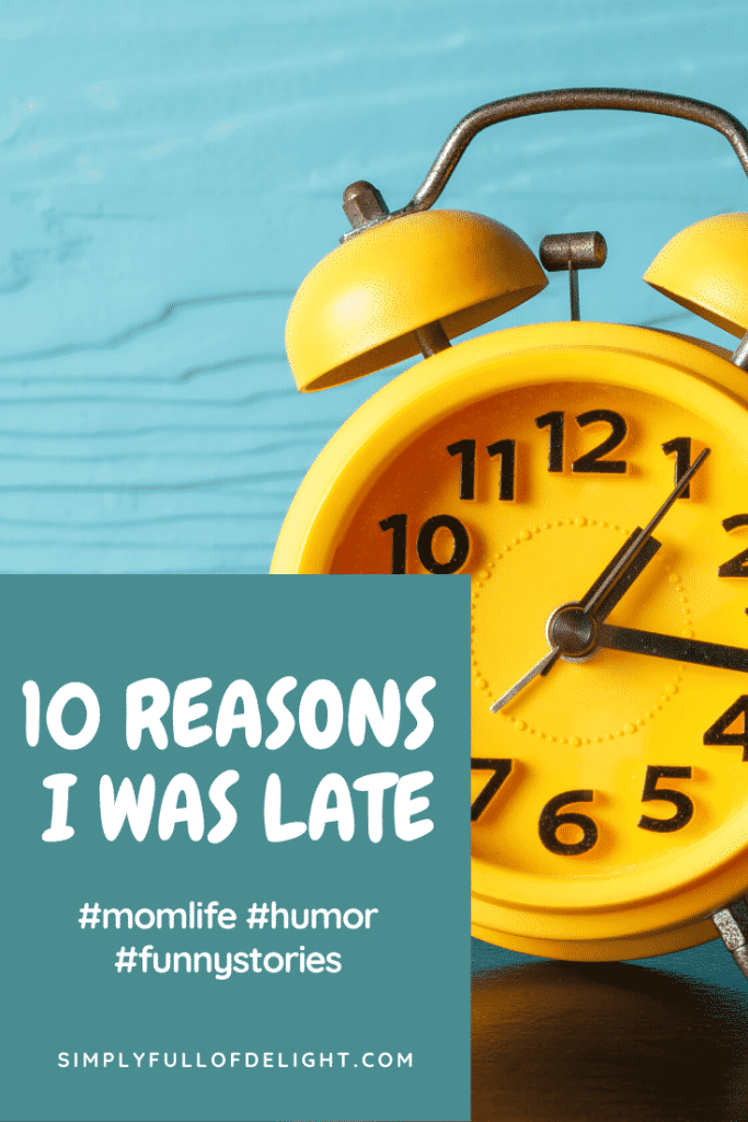 Funny Stories about Kids - 10 Reasons I was Late  #parenting #humor #momlife #funny