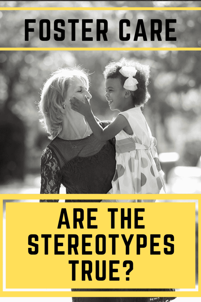 Foster Care Stereotypes - Are the Stereotypes True?  Truth from the trenches, a foster parent tells it like it is.   #stereotypes #fostercare #fosterkids #fostering #fosterparents