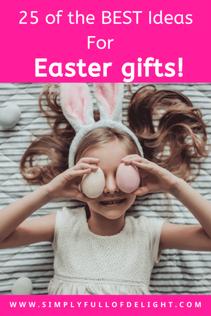 25 of the BEST Ideas for Easter Gifts - Find unique ideas for kids of all ages  - Children's Easter Gifts  #easter #eastergifts #easterbasketideas