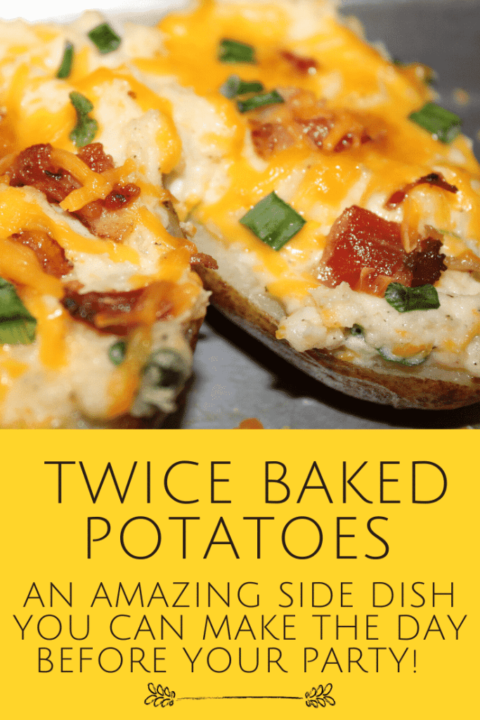 Twice Baked Potatoes - An Amazing Side Dish you can make the day before your party!   Includes simple instructions for prep and if you need to, learn how to freeze these!  #twicebakedpotatoes #sidedishes #glutenfree #potatoes