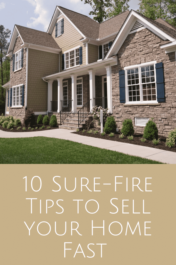 10 Sure Fire Tips to Sell Your Home Fast