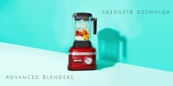 Most Advanced Blenders On The Market
