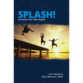 Splash! Increase Your Life's Impact
