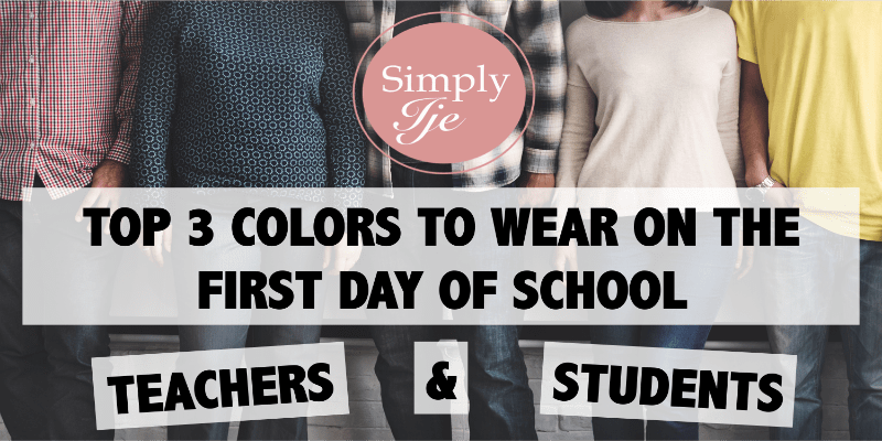 Top 3 Colors to Wear On First Day of School (Teachers