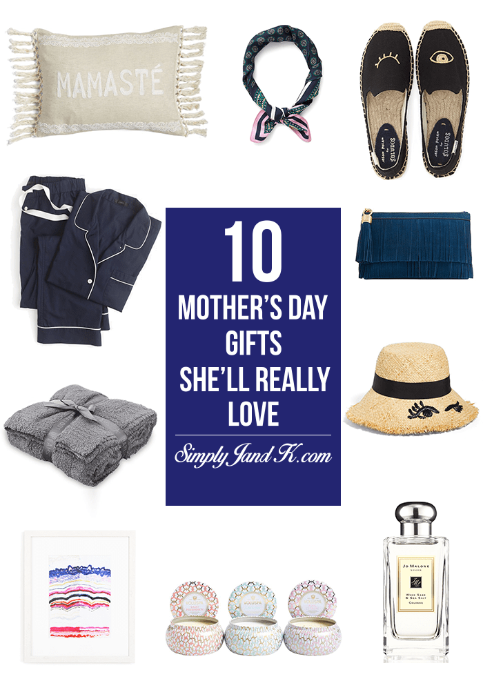 10 mother 39 s day gifts she 39 ll really love simply j k for Gifts she ll love
