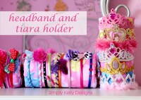 Headband and Tiara Holder by Simply Kelly Designs