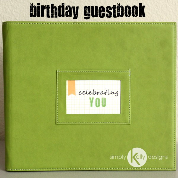 Birthday Guestbook Using Project Life by Simply Kelly Designs #ProjectLife #birthday