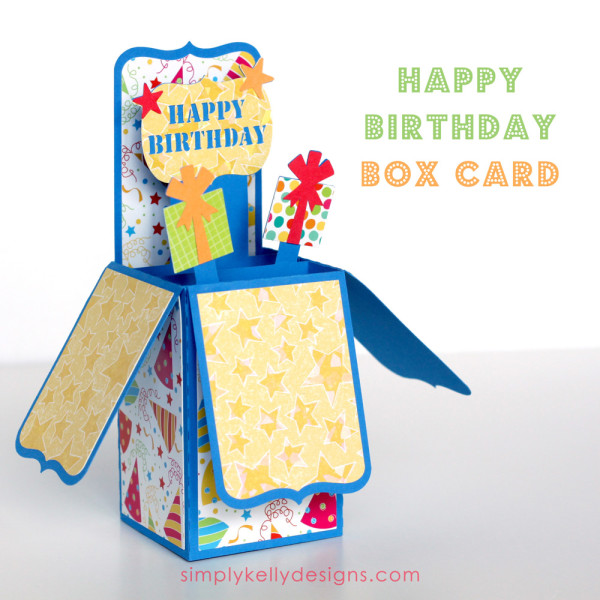 Happy Birthday Box Card by Simply Kelly Designs #birthday #card #Silhouette