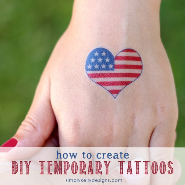 How To Create DIY Temporary Tattoos by Simply Kelly Designs #patriotic #4thofJuly