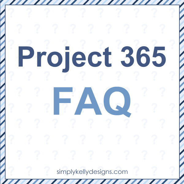 Frequently Asked Questions About Project 365 by Simply Kelly Designs #Project365 #scrapbooking #aphotoaday #FAQ