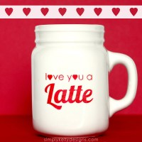 DIY Love You A Latte Mug