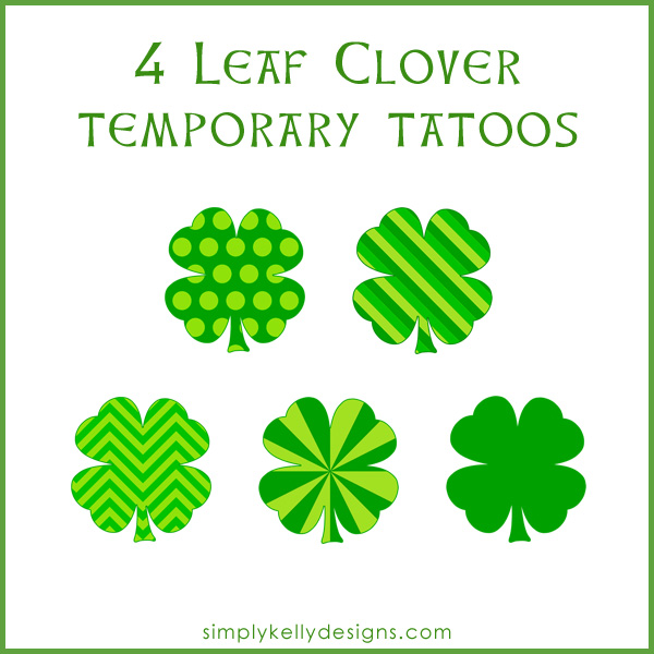 4 Leaf Clover Temporary Tattoos by Simply Kelly Designs #temporarytattoos #4leafclover #shamrocks #StPatricksDay #SilhouetteCameo #freecutfile #green #dontgetpinched