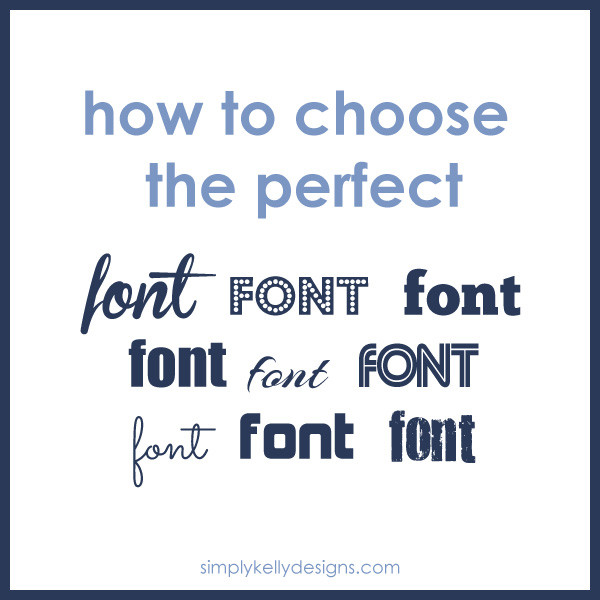 how to choose the perfect font every time - written tutorial and video