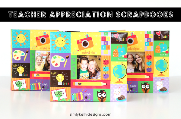Teacher Appreciation Scrapbooks by Simply Kelly Designs