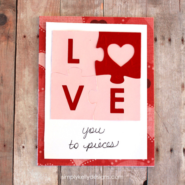 Use the Silhouette to make this quick and easy love you to pieces card for your Valentine or loved one