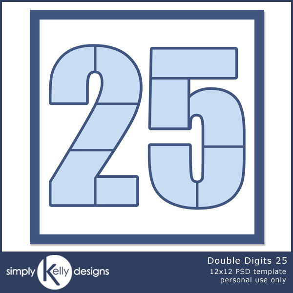 Double Digits 25 by Simply Kelly Designs