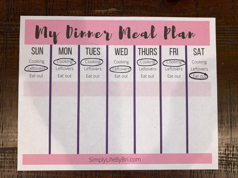 The first step of meal planning is choosing which nights you will be cooking, eating leftovers, and eating out.