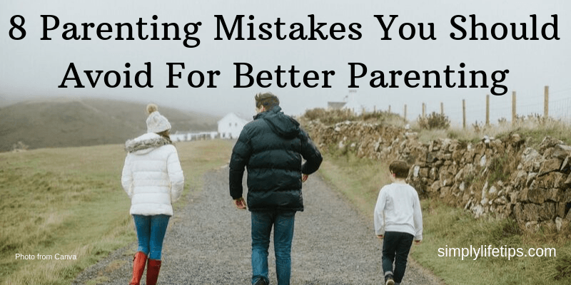 Parenting Mistakes You Should Avoid For Better Parenting