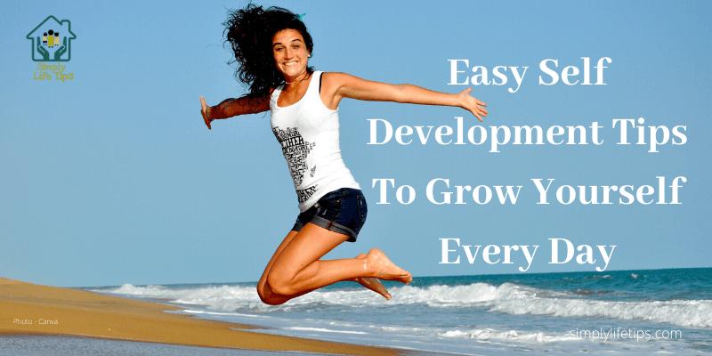 Easy Self Development Tips to Grow Yourself