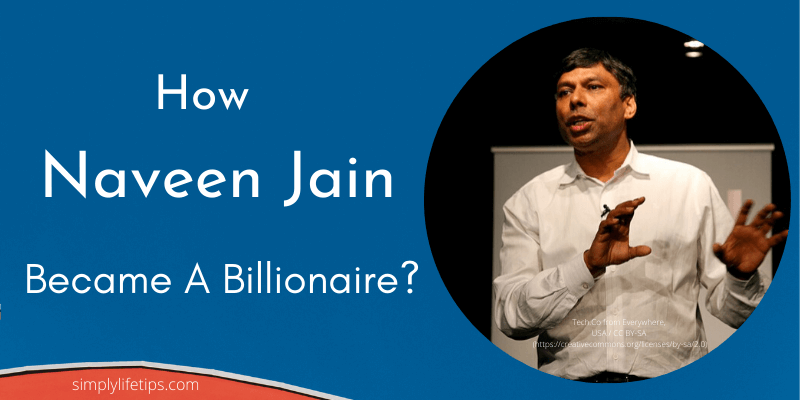 Naveen Jain Entrepreneur Inspiring Story