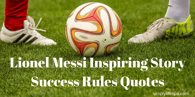 Lionel Messi Inspiring Story Quotes