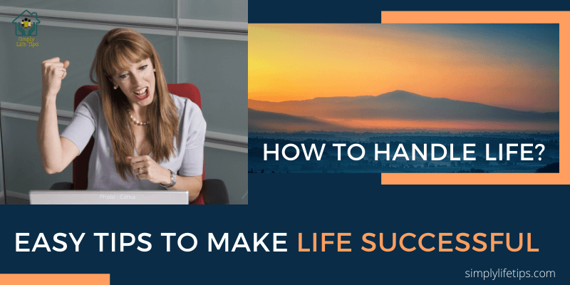 Easy Tips To Make Life Successful
