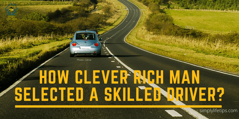 Rich Man Selected A Skilled Driver
