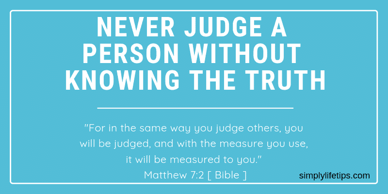 Never Judge A Person Without Knowing The Truth
